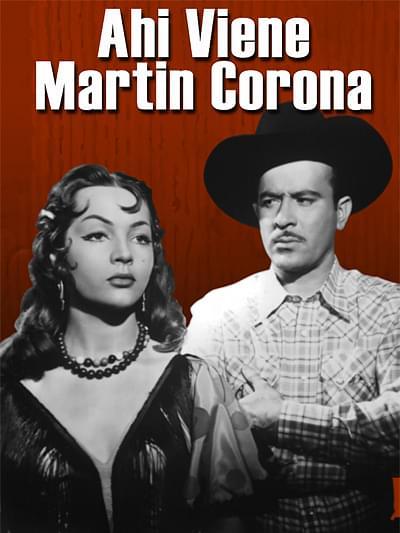 Ahí viene Martín Corona